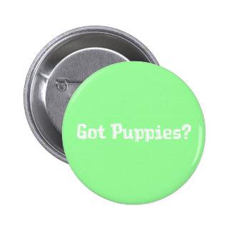 Got Puppies Gifts Pinback Button