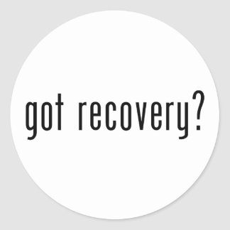 Got recovery? classic round sticker