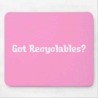 Got Recyclables Gifts Mouse Pad