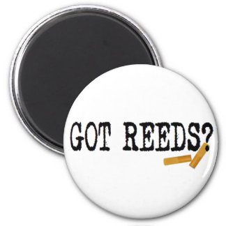 Got Reeds? 2 Inch Round Magnet