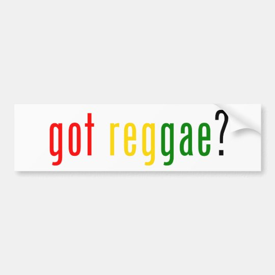 got reggae? bumper sticker