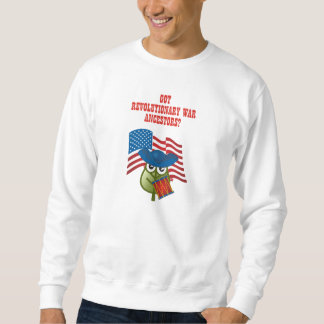 Got Revolutionary War Ancestors? Sweatshirt