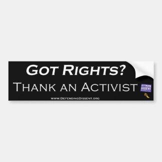 Got Rights?  Thank an Activist Bumper Sticker