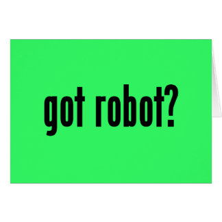 got robot? card