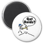 Got Roids? Magnet