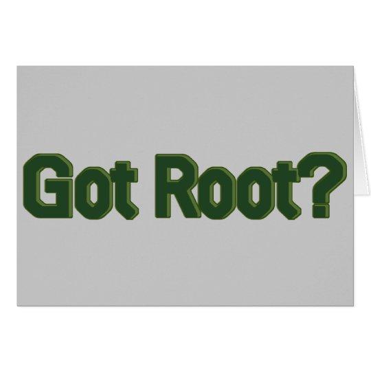 Got Root? Card