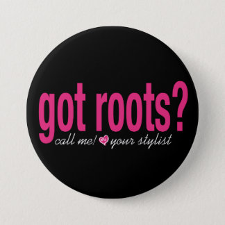got roots? Button