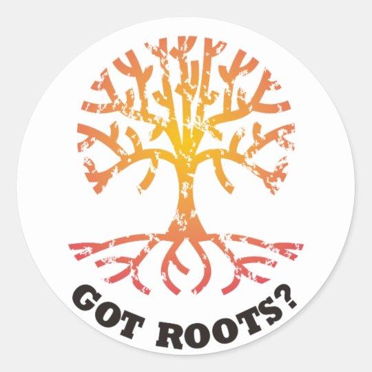 Got Roots? Classic Round Sticker