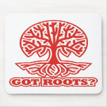 Got Roots? Mouse Pad