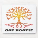 Got Roots? Mousepads