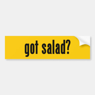got salad? car bumper sticker