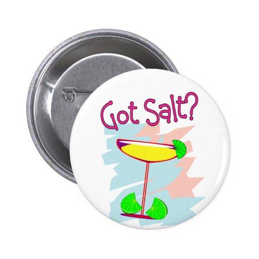 Got Salt?  Margarita Lovers Buttons