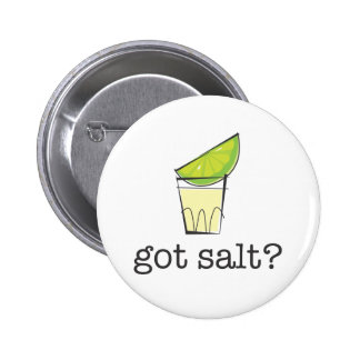 Got Salt? Tequila Shot with Lime Pinback Button