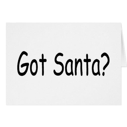 Got Santa Greeting Card