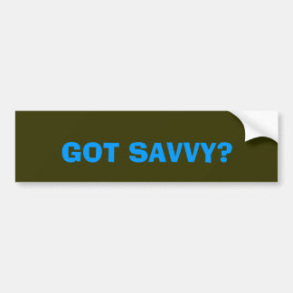 GOT SAVVY? BUMPER STICKER
