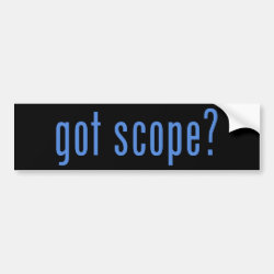 Bumper Sticker with got scope? design