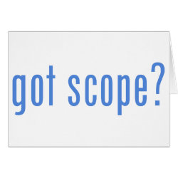 Greeting Card with got scope? design