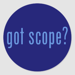 Round Sticker with got scope? design