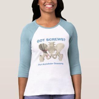 """GOT SCREWS? Peri-Acetabular Osteotomy"" t-shirt"