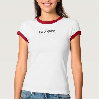 Got Screws? T-Shirt