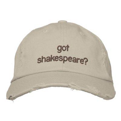 got shakespeare? embroidered baseball caps
