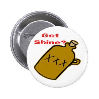 Got Shine? Pinback Button