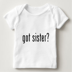 Baby Fine Jersey T-Shirt with got sister? design