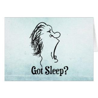 Got Sleep? Greeting Card