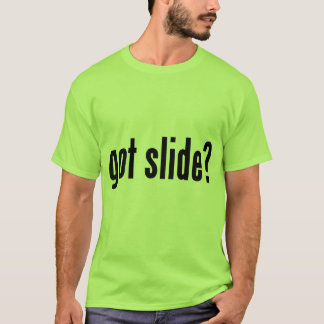 got slide? T-Shirt