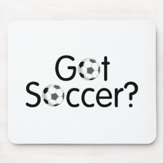 Got Soccer? Mouse Pad