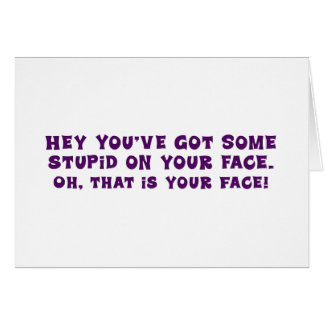 Got Something on Your Face Stationery Note Card