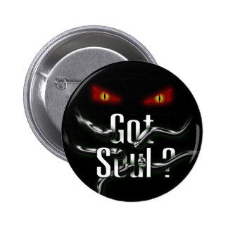 Got Soul ? (anime version) Pinback Button