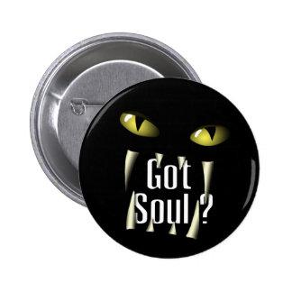 Got Soul ? Pinback Button