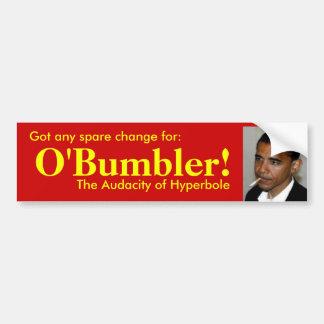 Got spare change for  O'bumblerr? Car Bumper Sticker