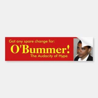 Got spare change for  O'bummer? Bumper Sticker
