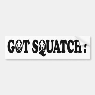 GOT SQUATCH? - Bumper Sticker