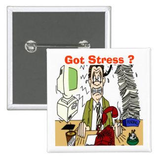 Got Stress ? Button