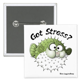Got Stress? Puffer Fish 2 Inch Square Button