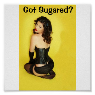 Got Sugared?Poster small Poster