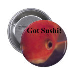 Got Sushi? Buttons