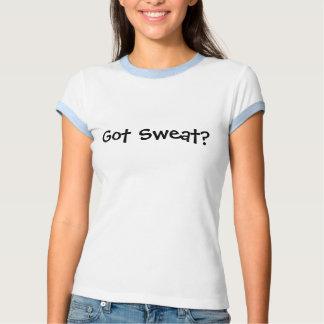 Got Sweat? T Shirt