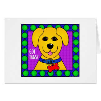 Got Tags?-Dog Greeting Card