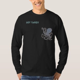 got tako? T-Shirt