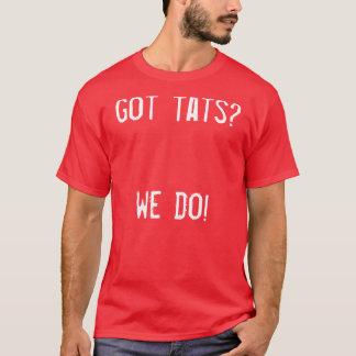 got tats? generation2 T-Shirt