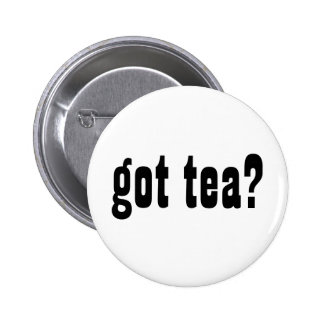 got tea? button