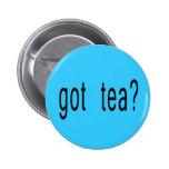 Got Tea? T-shirts, Hoodies, Ball Caps 2 Inch Round Button