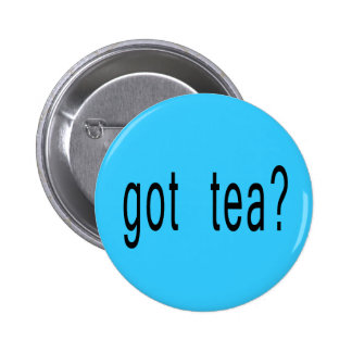Got Tea? T-shirts, Hoodies, Ball Caps Buttons