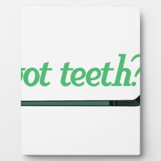 Got Teeth Plaque