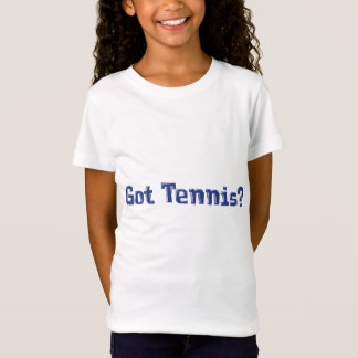 Got Tennis Gifts T-Shirt