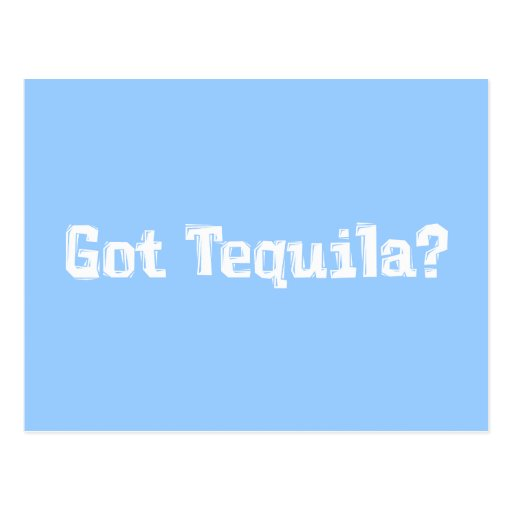 Got Tequila Gifts Postcards